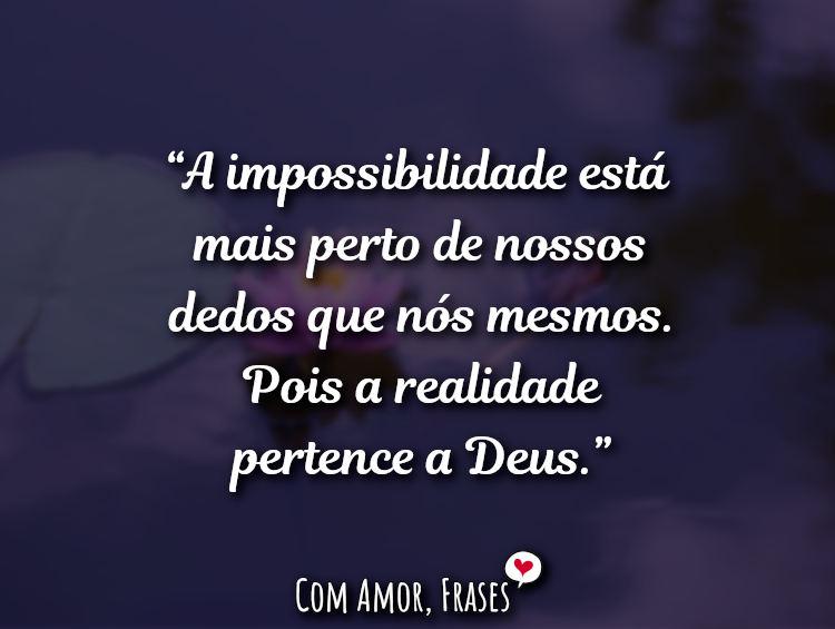 Frases de Deus: A impossibilidade está mais perto.