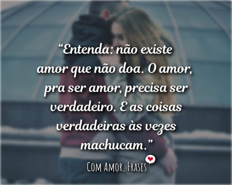Frases de Amor - Entenda não existe amor que não doa o amor.