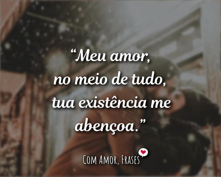 Frases de Amor - Meu amor, no meio de tudo, tua.