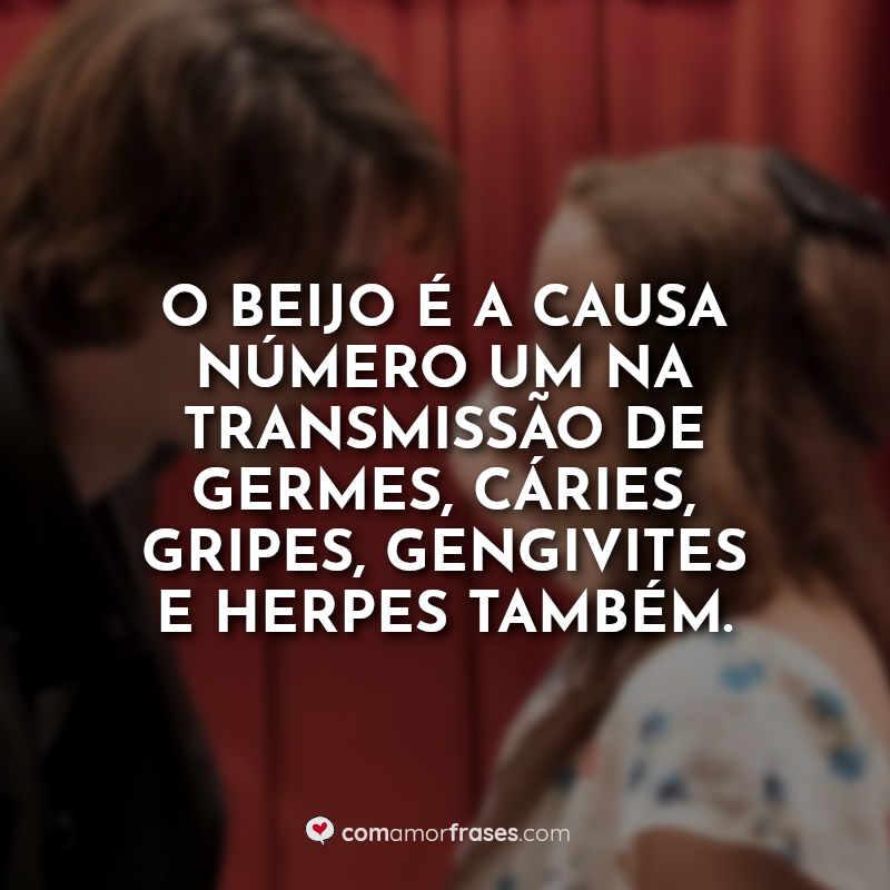 Frases A Barraca do Beijo 2: O beijo é a causa.