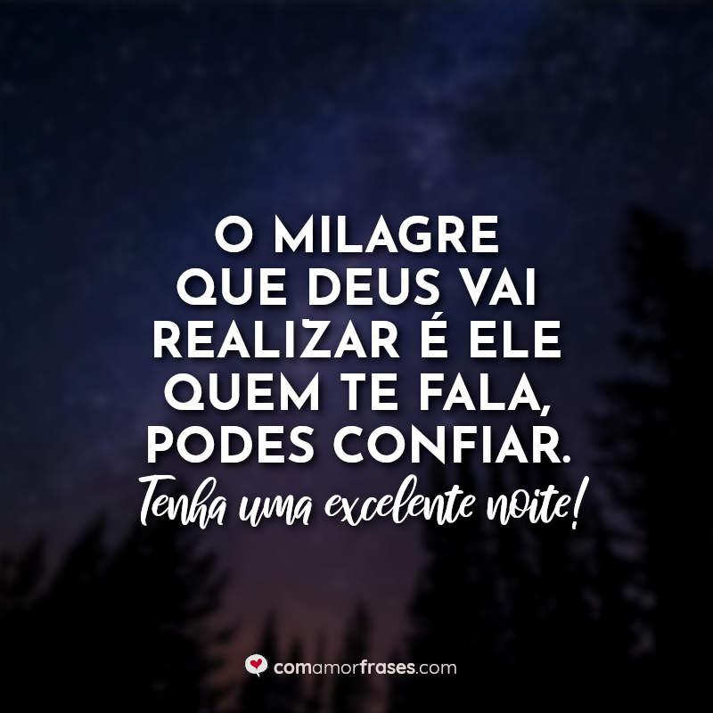 Frases de Boa Noite com Deus: O milagre que.