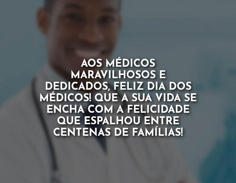 Feliz Dia do Médico Frases: Aos médicos maravilhosos.