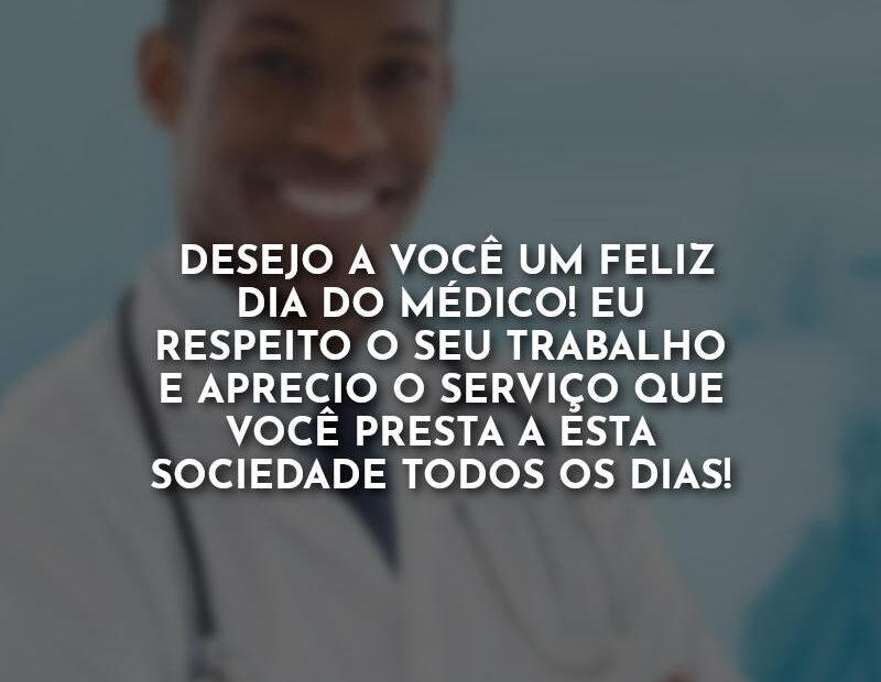 Dia do Médico Frases: Desejo a você um Feliz.