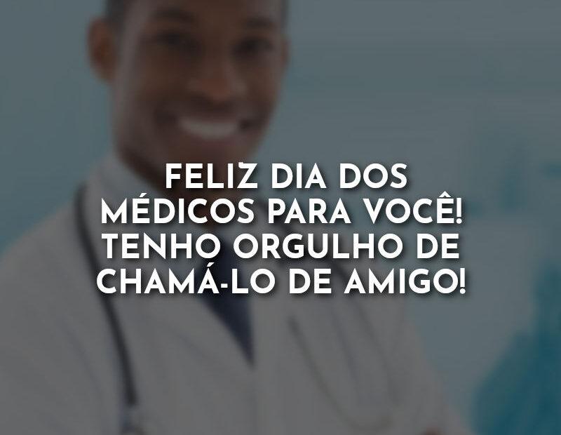 Dia do Médico Frases: Feliz Dia dos Médicos.