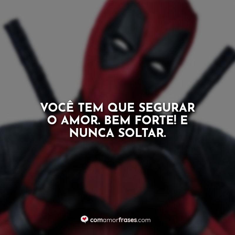 Frases Deadpool: Você tem que se.