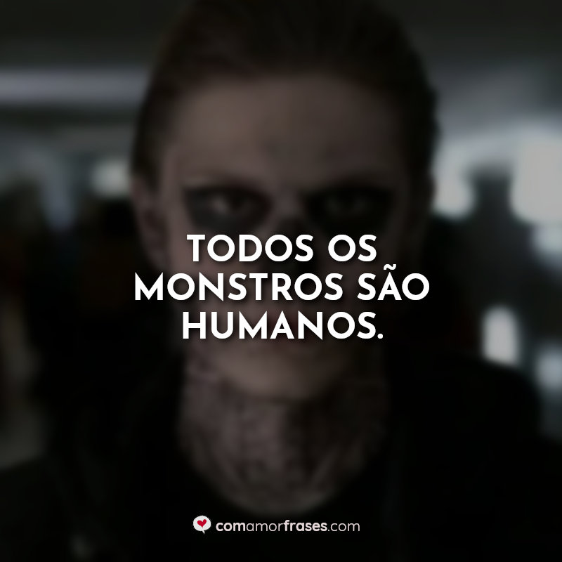 Frases American Horror Story: Todos os monstros.