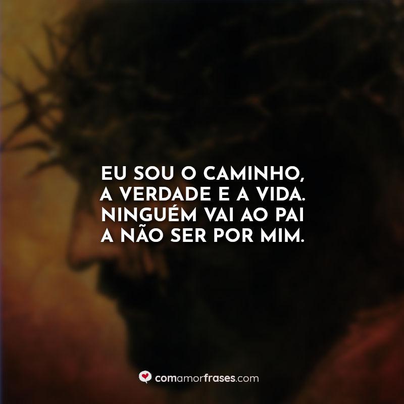 Frases A Paixão de Cristo: Eu sou o.